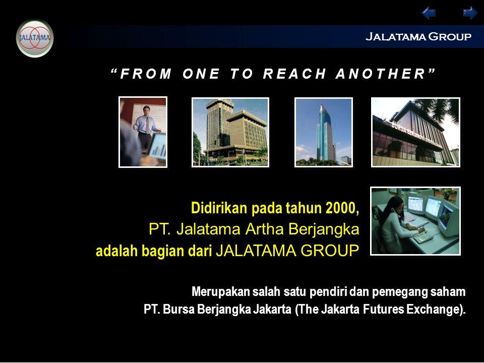 PT. Jalatama Artha Berjangka adalah bagian dari JALATAMA GROUP