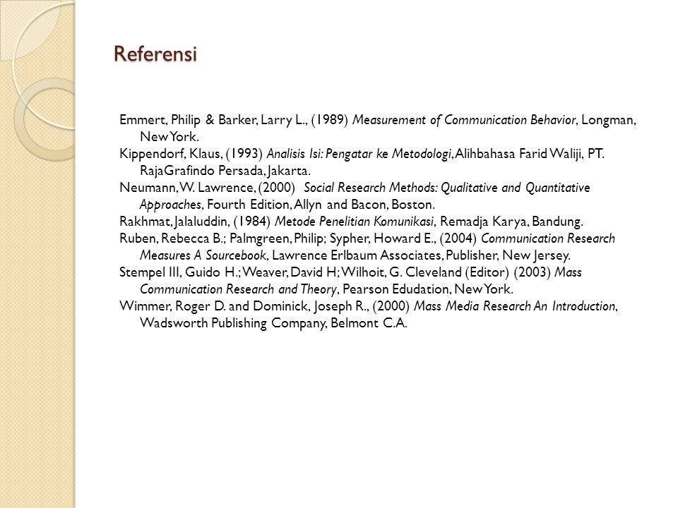 Referensi Emmert, Philip & Barker, Larry L., (1989) Measurement of Communication Behavior, Longman, New York.