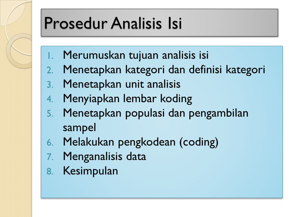 Prosedur Analisis Isi Merumuskan tujuan analisis isi