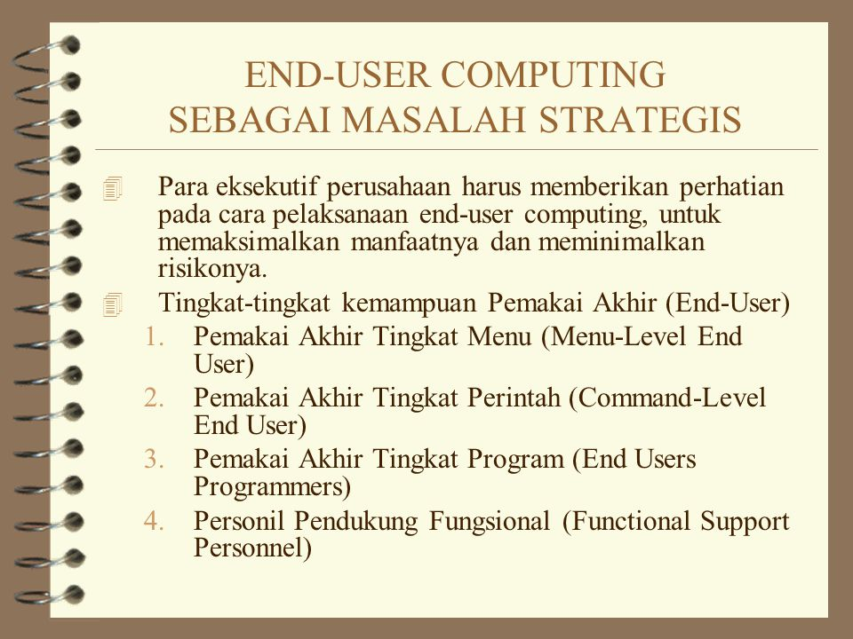 END-USER COMPUTING SEBAGAI MASALAH STRATEGIS