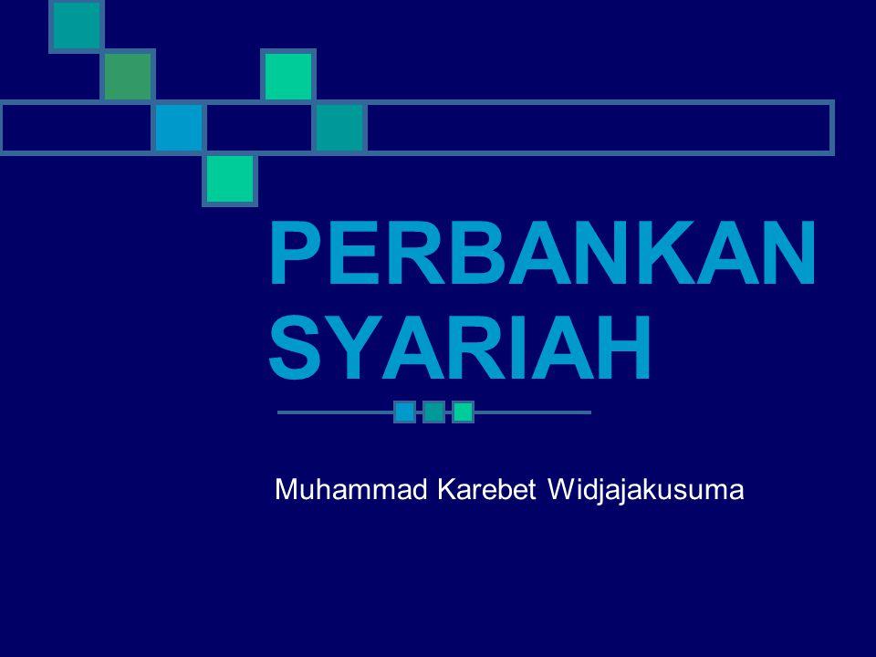 PERBANKAN SYARIAH Muhammad Karebet Widjajakusuma