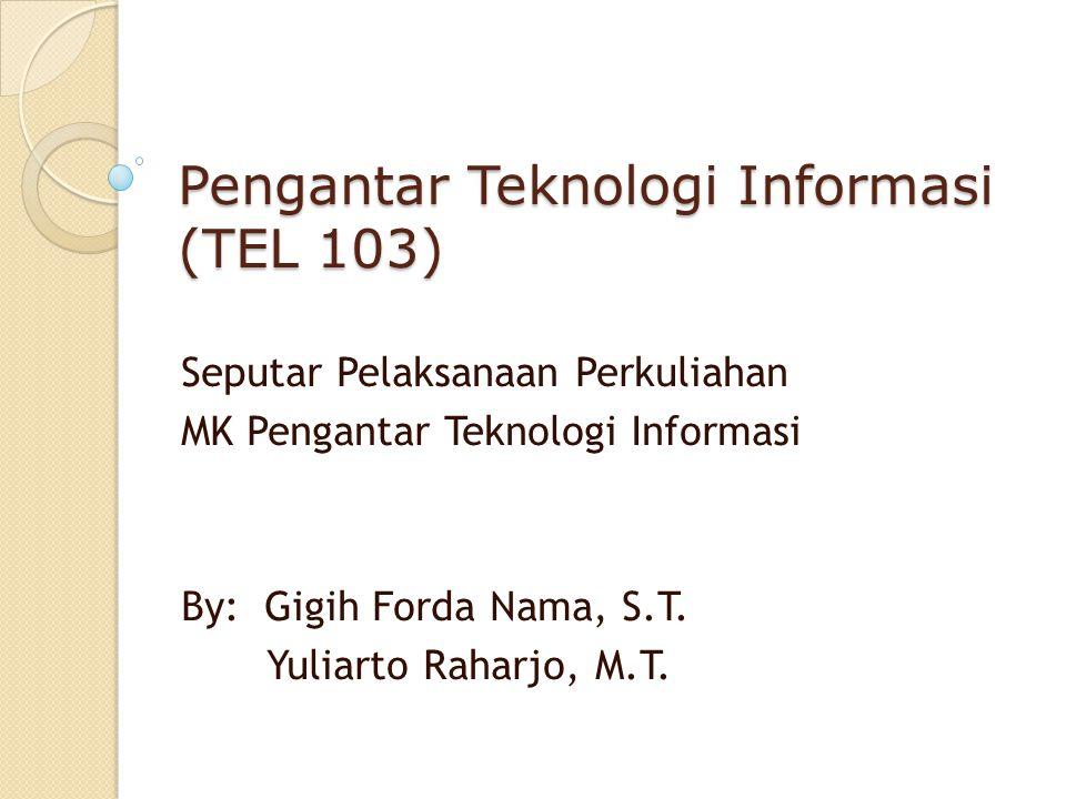 Pengantar Teknologi Informasi (TEL 103)