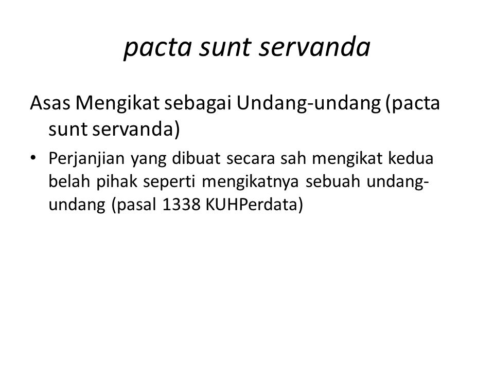 pacta sunt servanda Asas Mengikat sebagai Undang-undang (pacta sunt servanda)