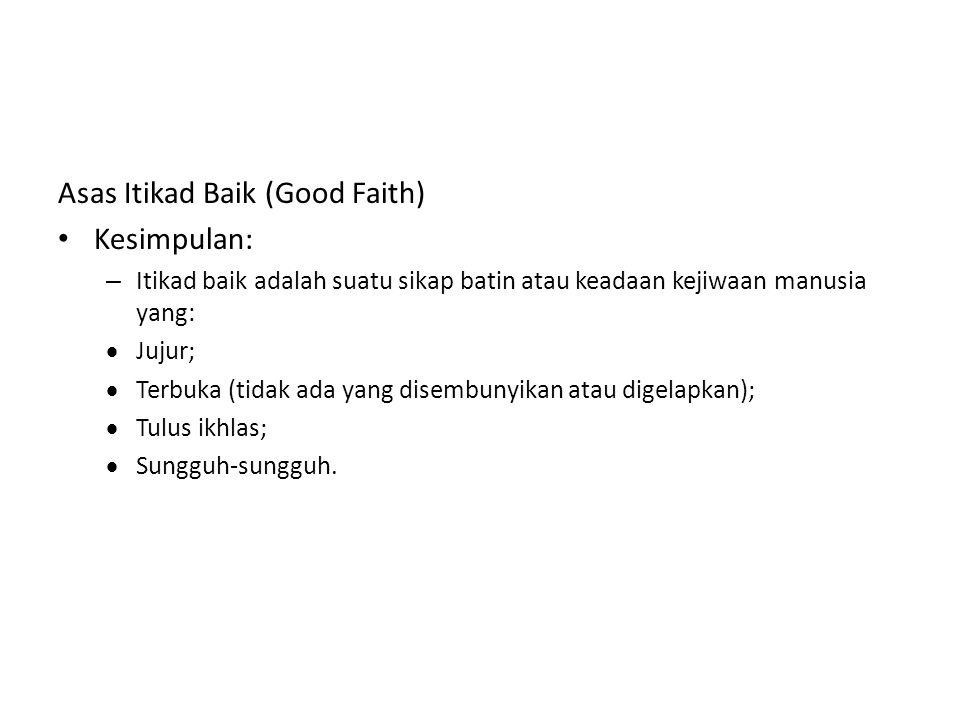 Asas Itikad Baik (Good Faith) Kesimpulan: