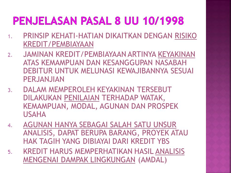 PENJELASAN PASAL 8 UU 10/1998 PRINSIP KEHATI-HATIAN DIKAITKAN DENGAN RISIKO KREDIT/PEMBIAYAAN.