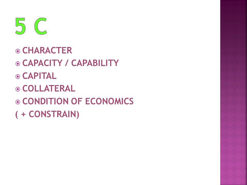 5 C CHARACTER CAPACITY / CAPABILITY CAPITAL COLLATERAL