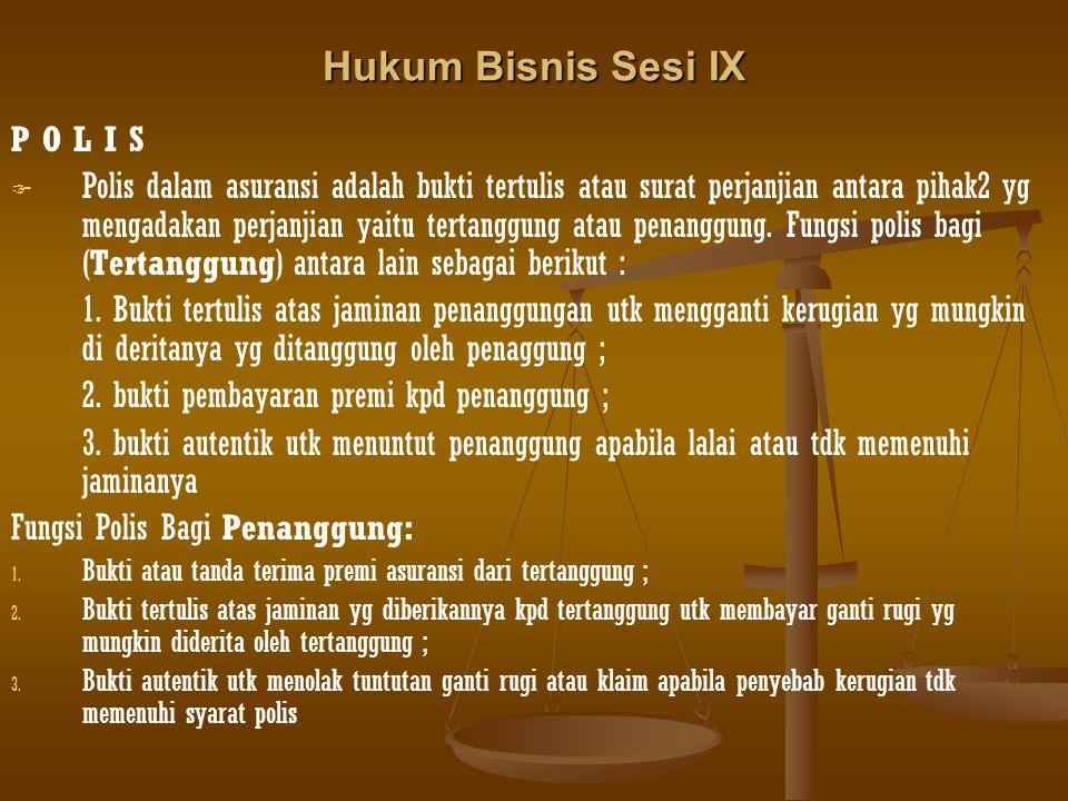 Hukum Bisnis Sesi IX P O L I S