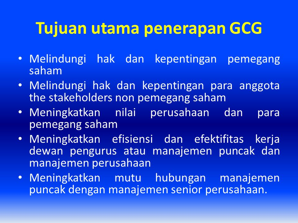 Tujuan utama penerapan GCG