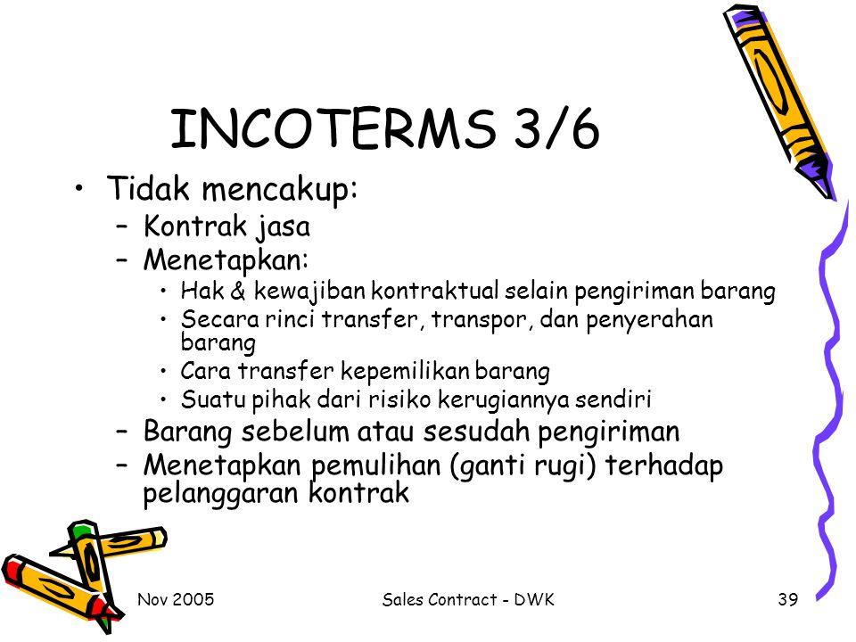 INCOTERMS 3/6 Tidak mencakup: Kontrak jasa Menetapkan: