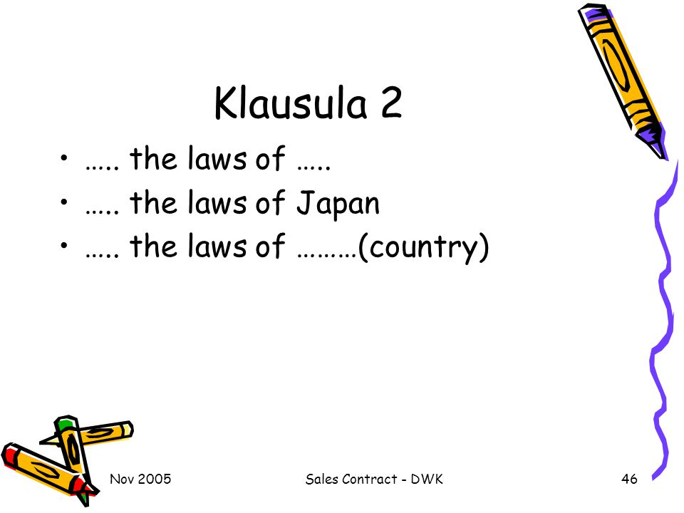 Klausula 2 ….. the laws of ….. ….. the laws of Japan