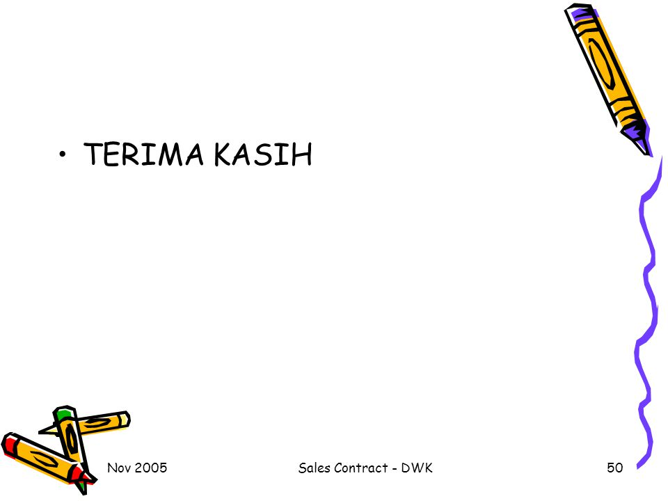 TERIMA KASIH Nov 2005 Sales Contract - DWK