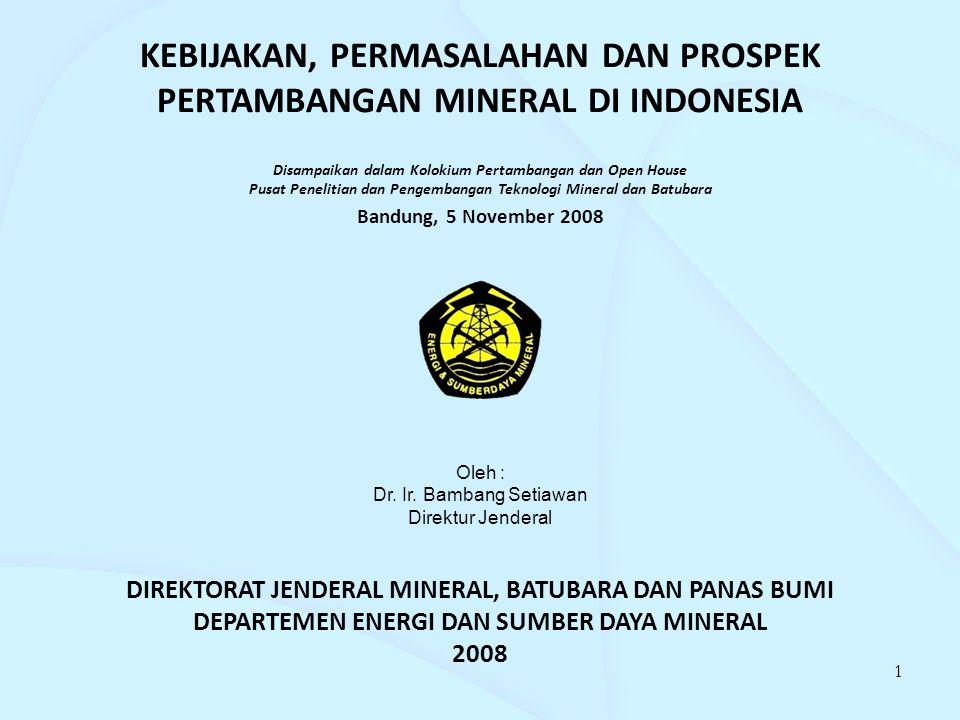 KEBIJAKAN, PERMASALAHAN DAN PROSPEK PERTAMBANGAN MINERAL DI INDONESIA