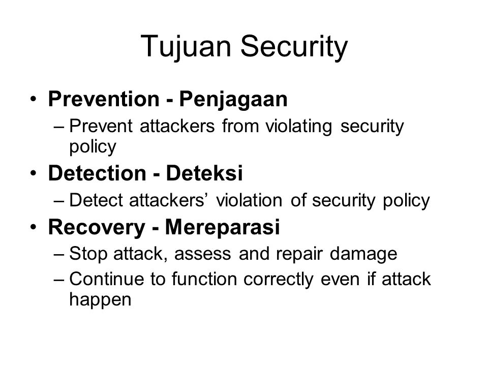 Tujuan Security Prevention - Penjagaan Detection - Deteksi