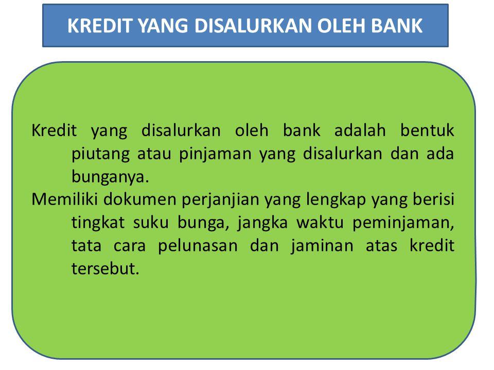 KREDIT YANG DISALURKAN OLEH BANK