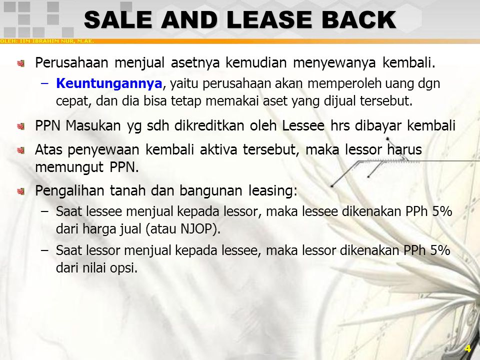 SALE AND LEASE BACK Perusahaan menjual asetnya kemudian menyewanya kembali.