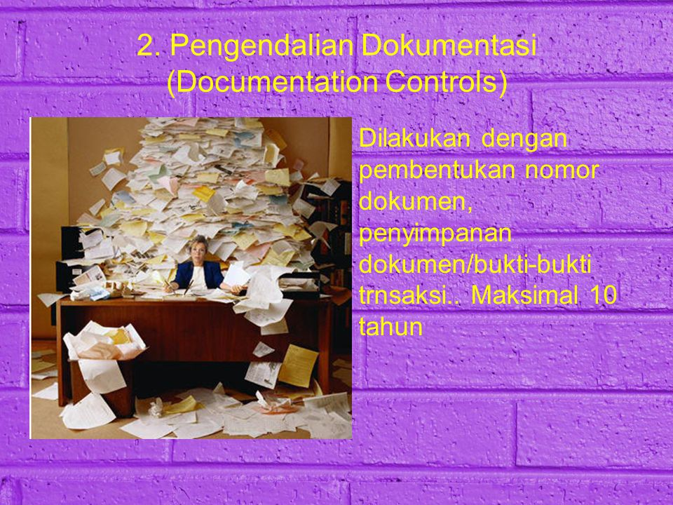 2. Pengendalian Dokumentasi (Documentation Controls)