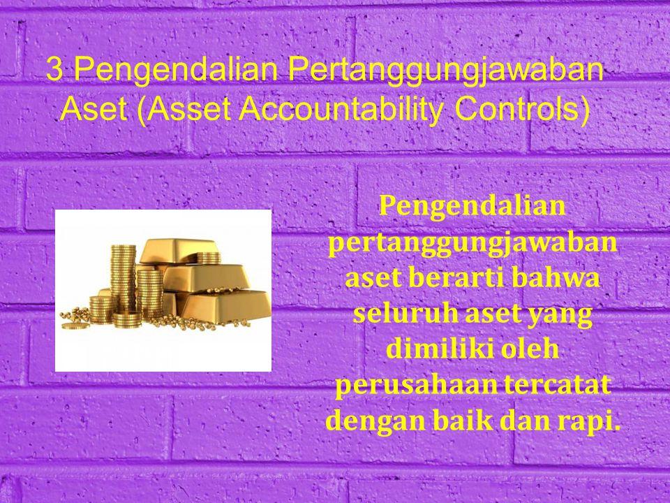 3 Pengendalian Pertanggungjawaban Aset (Asset Accountability Controls)