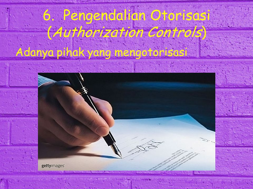 6. Pengendalian Otorisasi (Authorization Controls)