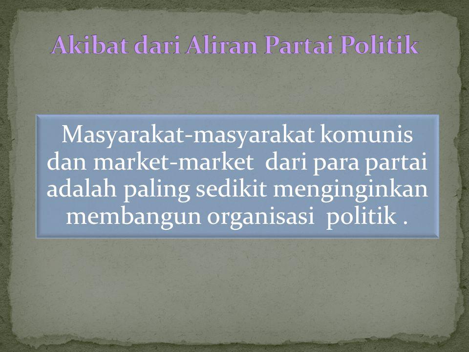Akibat dari Aliran Partai Politik