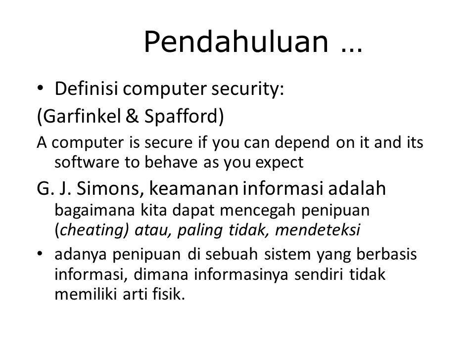 Pendahuluan … Definisi computer security: (Garfinkel & Spafford)