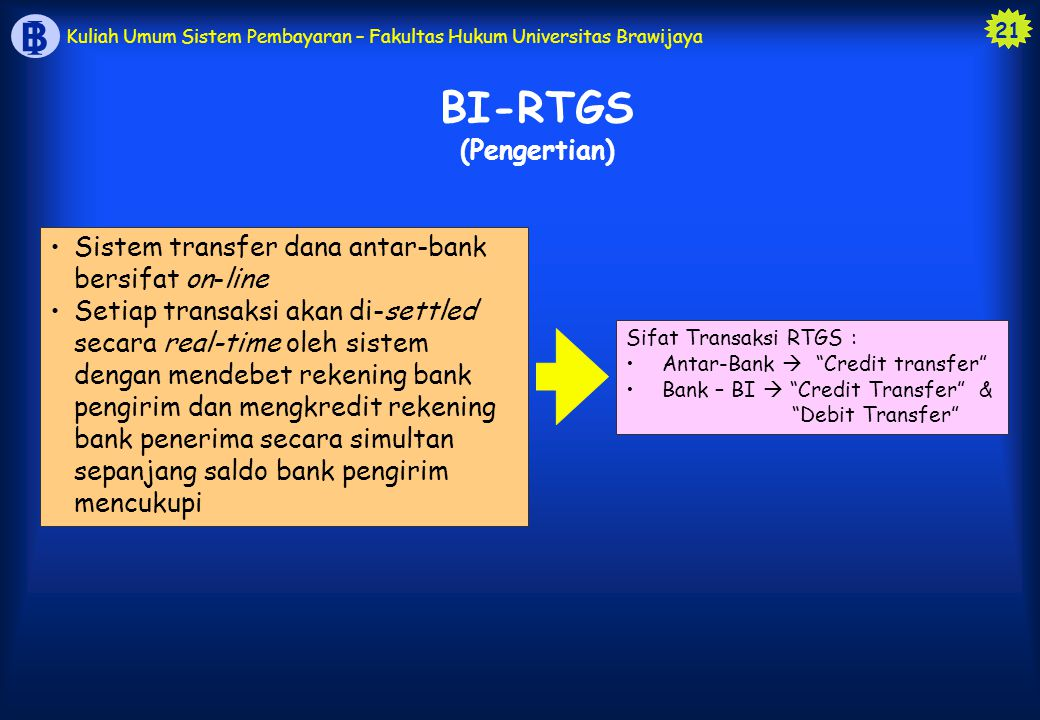 BI-RTGS (Pengertian) Sistem transfer dana antar-bank bersifat on-line
