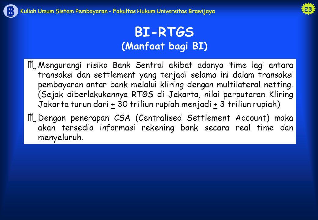 BI-RTGS (Manfaat bagi BI)