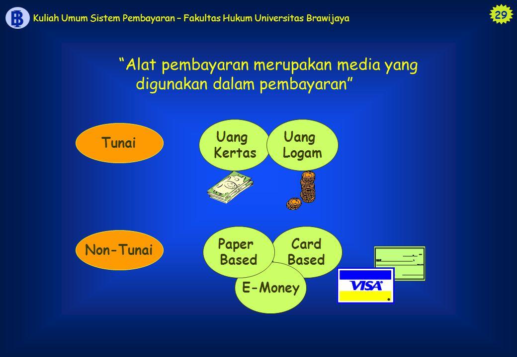 Alat pembayaran merupakan media yang digunakan dalam pembayaran