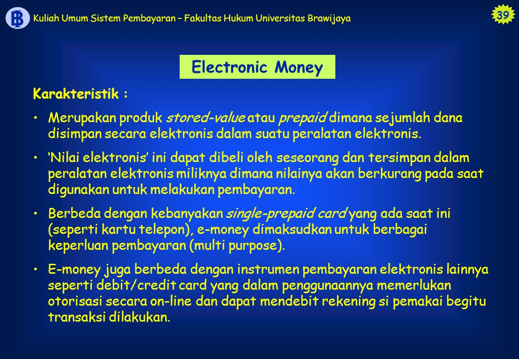 Electronic Money Karakteristik :