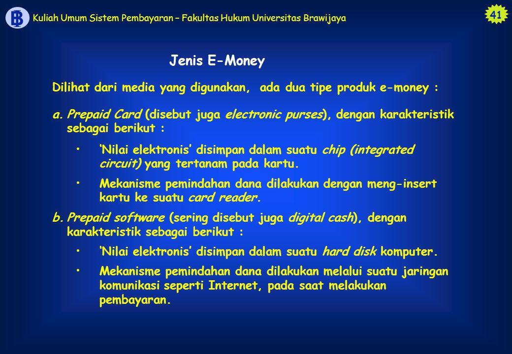 Jenis E-Money Dilihat dari media yang digunakan, ada dua tipe produk e-money :