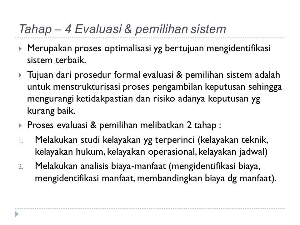Tahap – 4 Evaluasi & pemilihan sistem