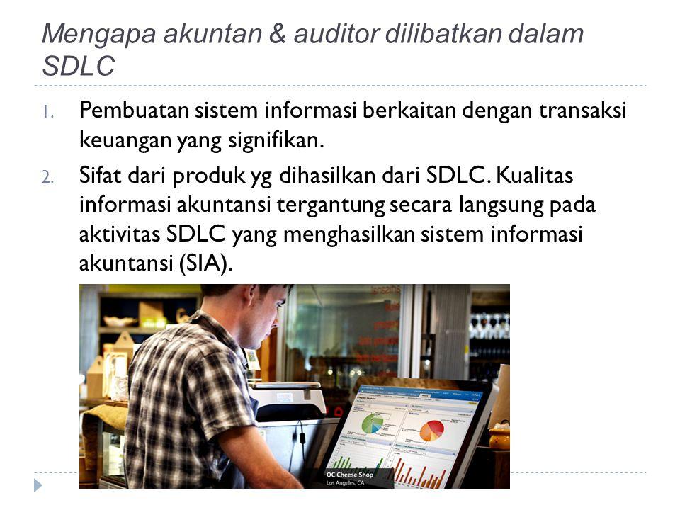 Mengapa akuntan & auditor dilibatkan dalam SDLC