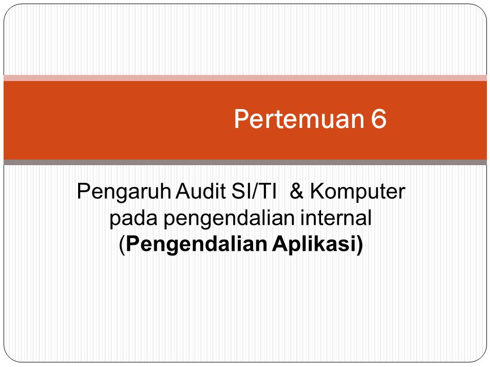 Pertemuan 6 Pengaruh Audit SI/TI & Komputer