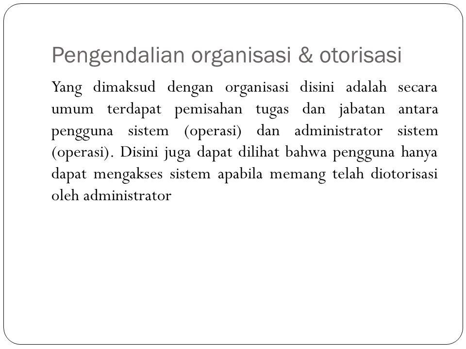 Pengendalian organisasi & otorisasi