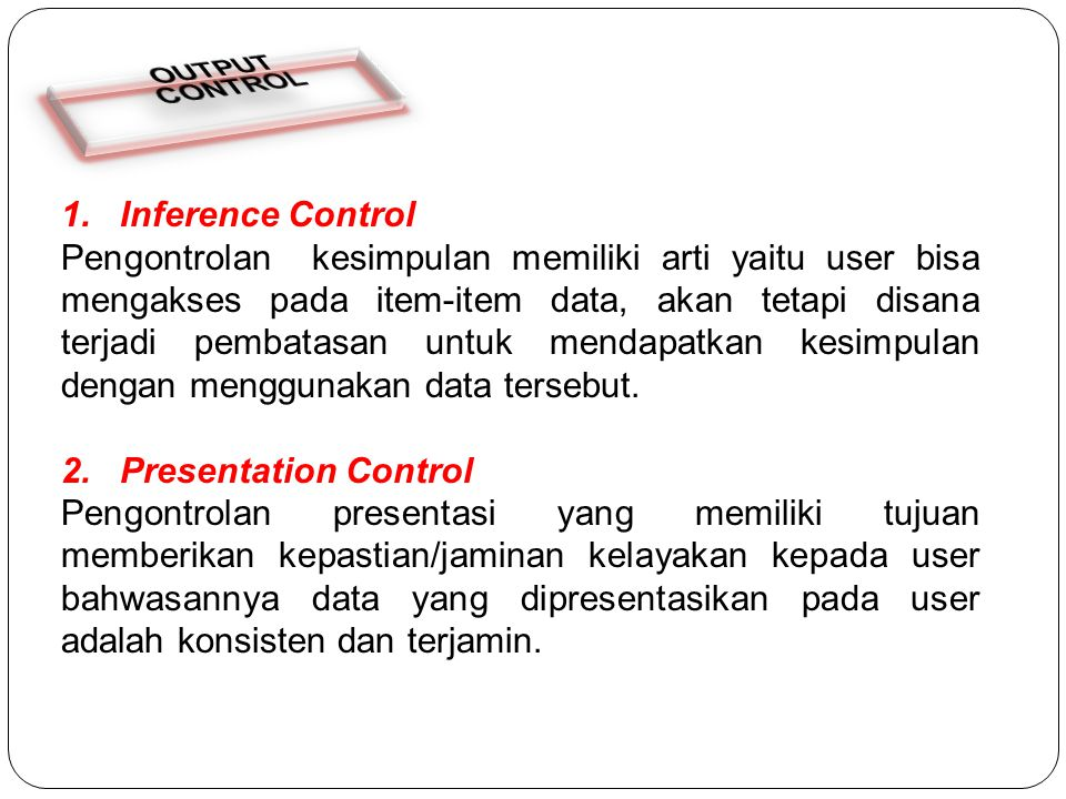 OUTPUT CONTROL. 1. Inference Control.