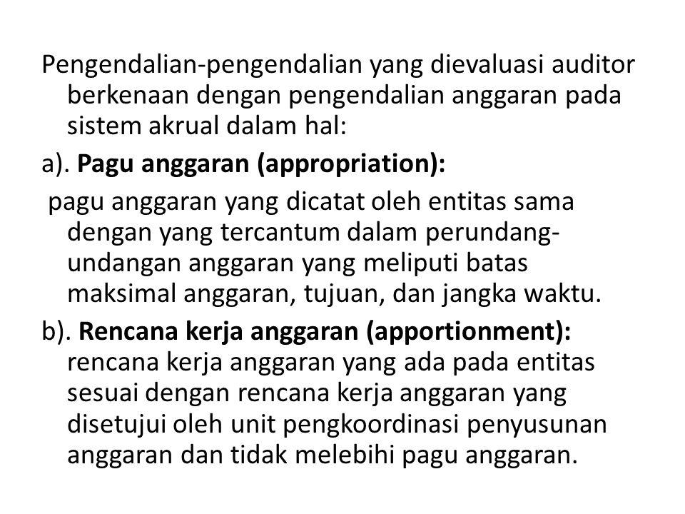 Pengendalian-pengendalian yang dievaluasi auditor berkenaan dengan pengendalian anggaran pada sistem akrual dalam hal: