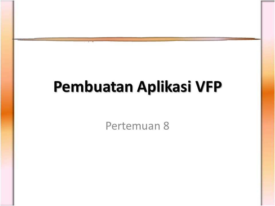 Pembuatan Aplikasi VFP