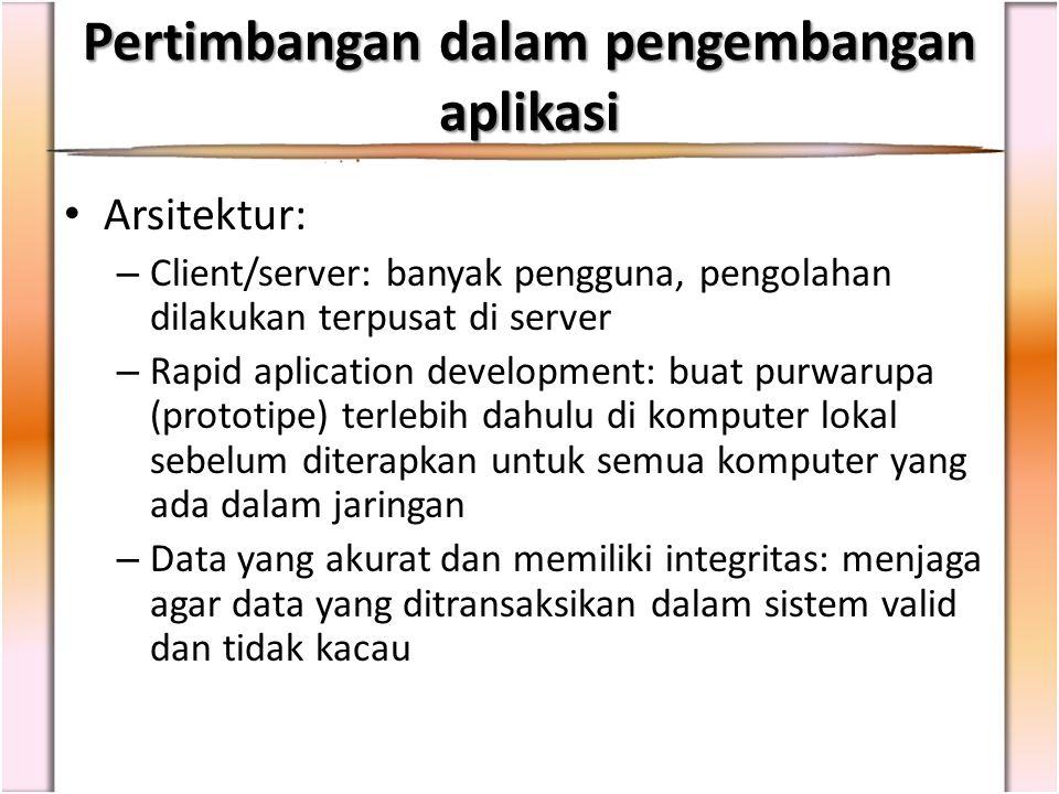 Pertimbangan dalam pengembangan aplikasi