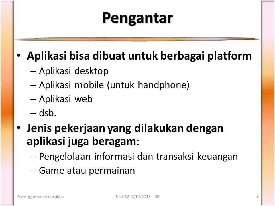 Pengantar Aplikasi bisa dibuat untuk berbagai platform