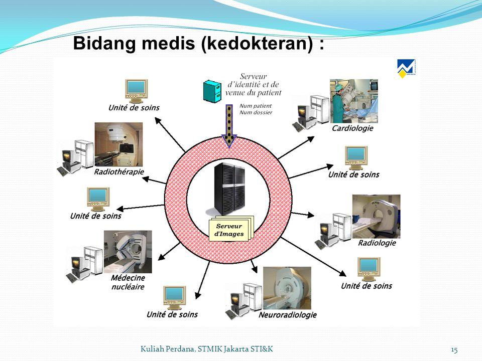 Bidang medis (kedokteran) :