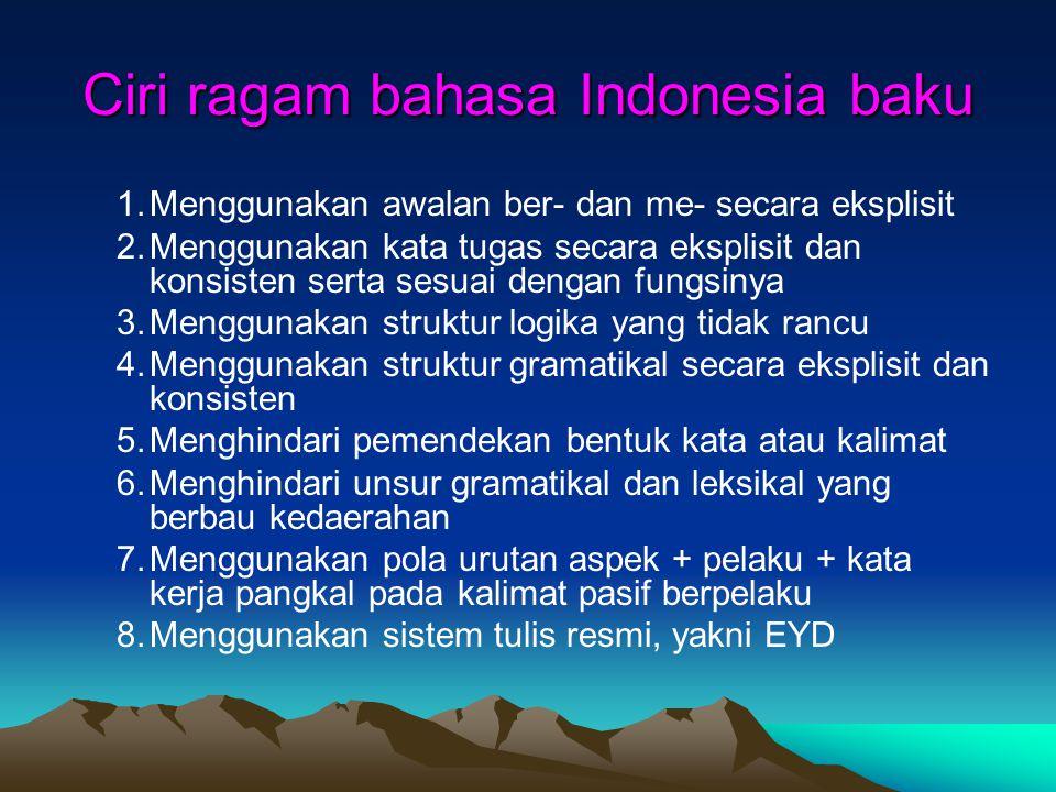 Ciri ragam bahasa Indonesia baku