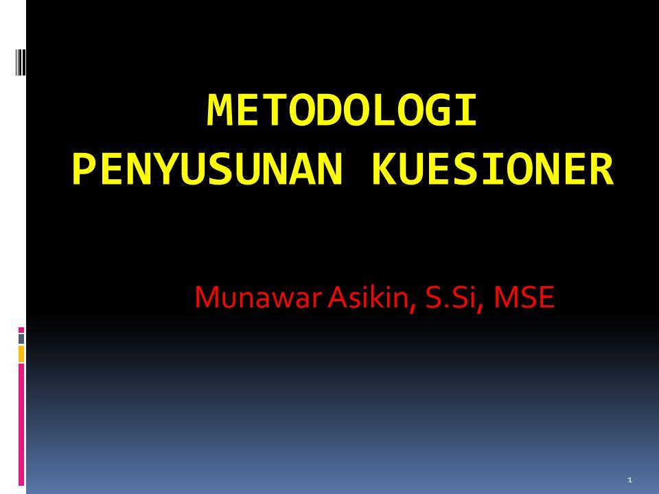 METODOLOGI PENYUSUNAN KUESIONER