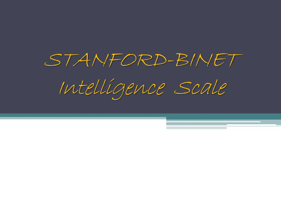 STANFORD-BINET Intelligence Scale