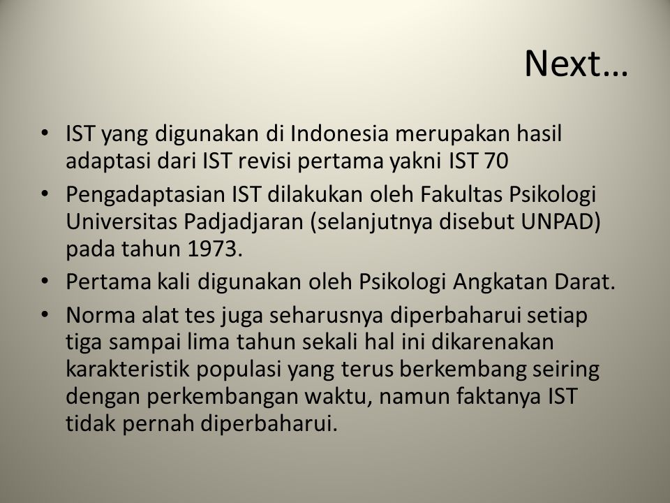 Next… IST yang digunakan di Indonesia merupakan hasil adaptasi dari IST revisi pertama yakni IST 70.