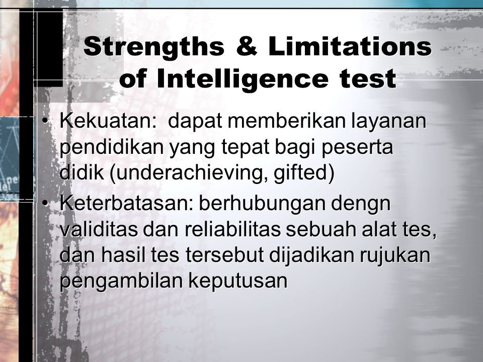 Strengths & Limitations of Intelligence test