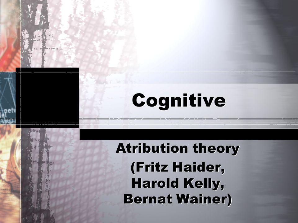 Atribution theory (Fritz Haider, Harold Kelly, Bernat Wainer)