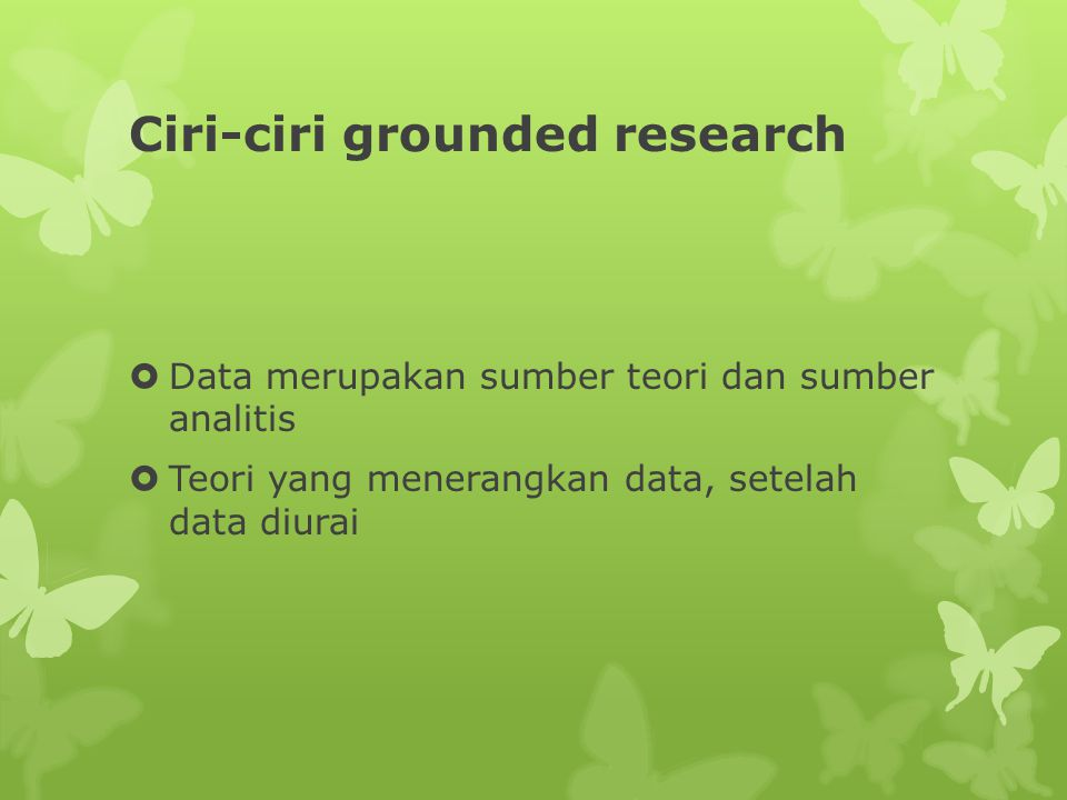 Ciri-ciri grounded research