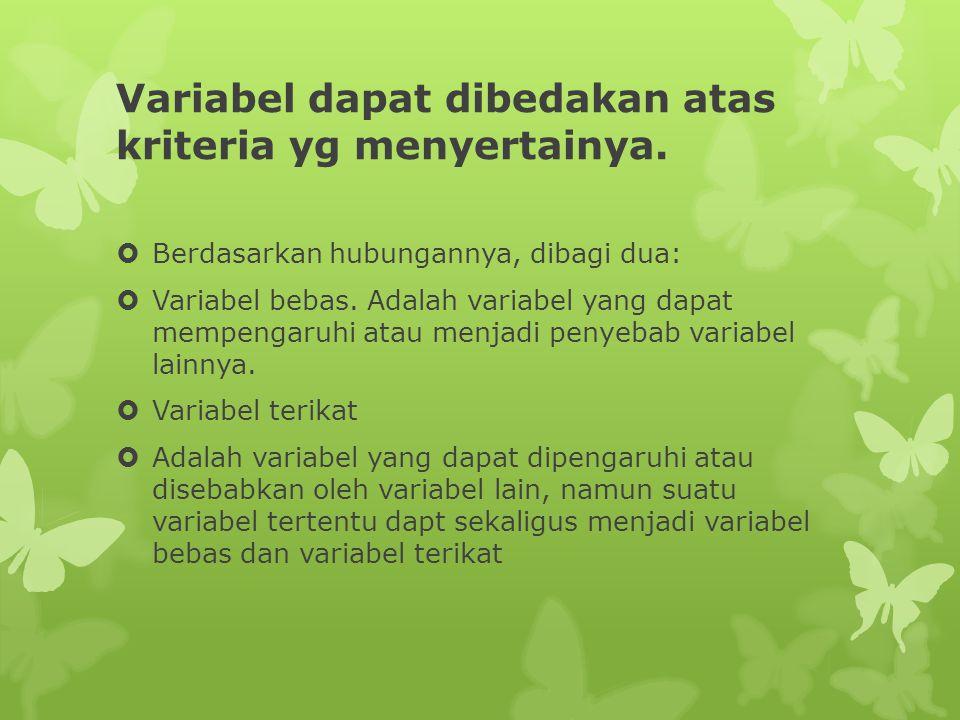 Variabel dapat dibedakan atas kriteria yg menyertainya.