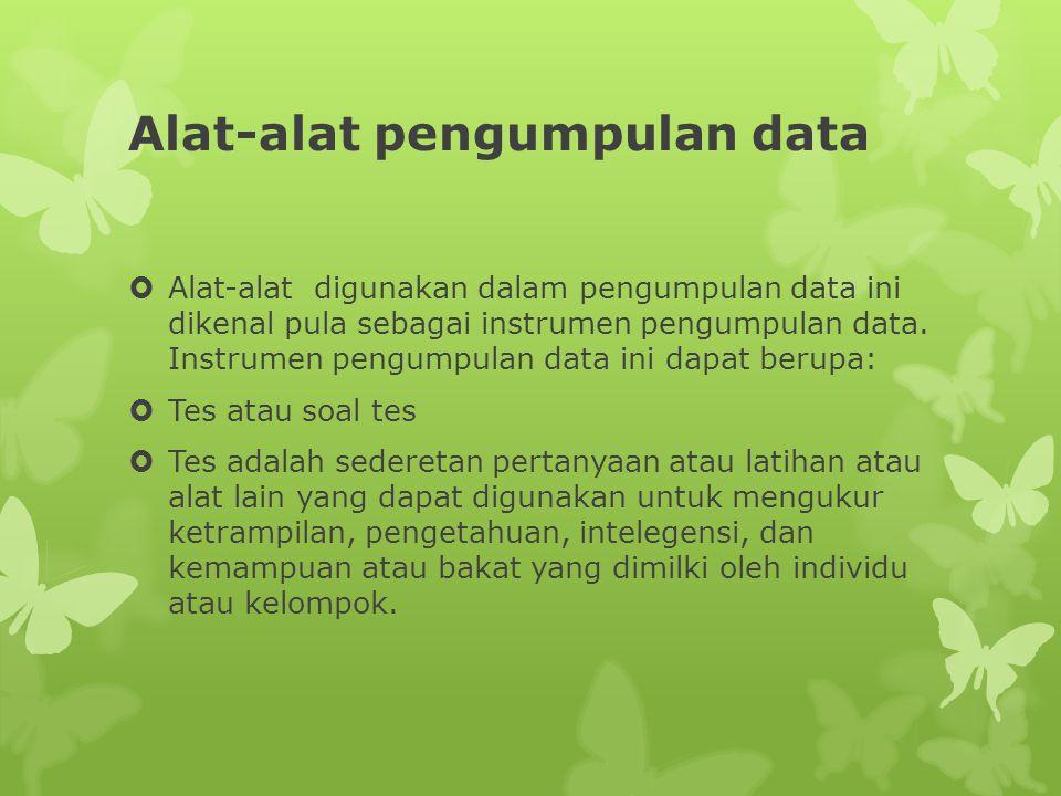 Alat-alat pengumpulan data