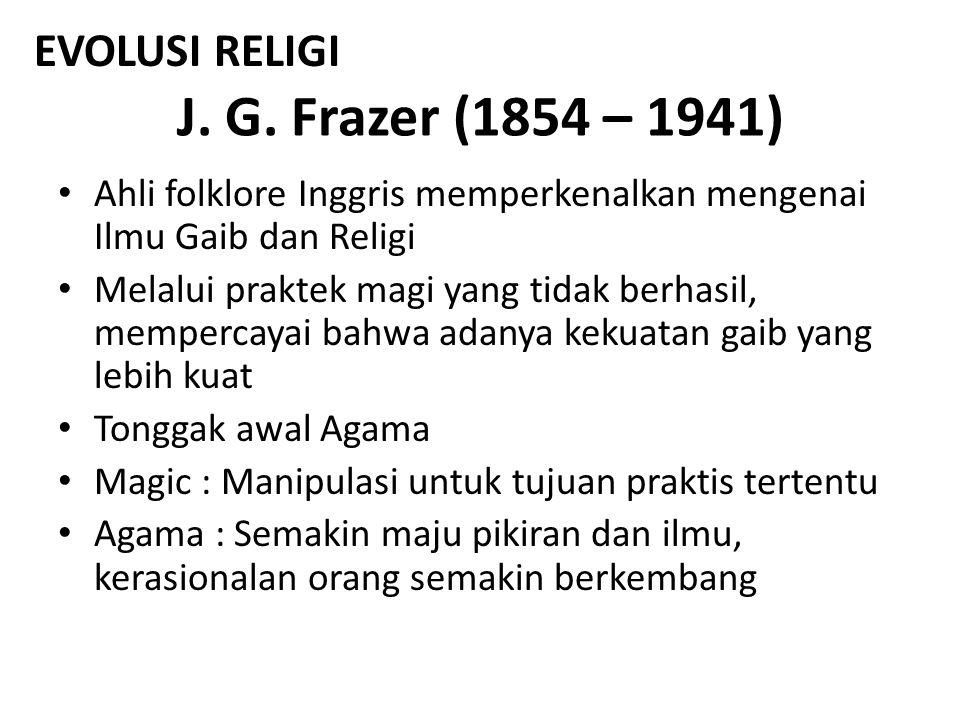 J. G. Frazer (1854 – 1941) EVOLUSI RELIGI