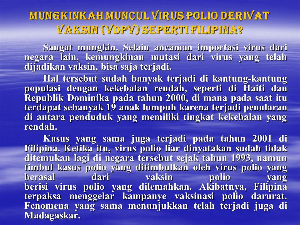 Mungkinkah muncul virus polio derivat vaksin (VDPV) seperti Filipina